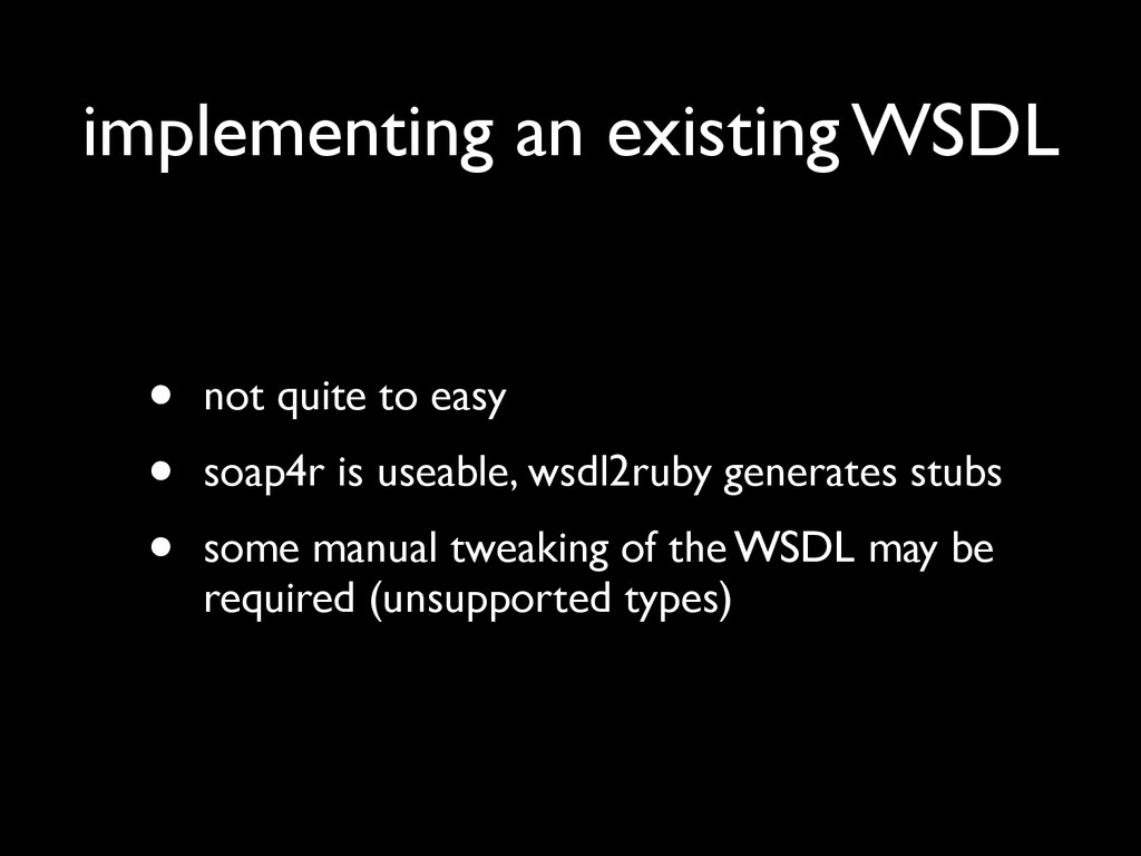 implementing an existing WSDL • not quite to ea...