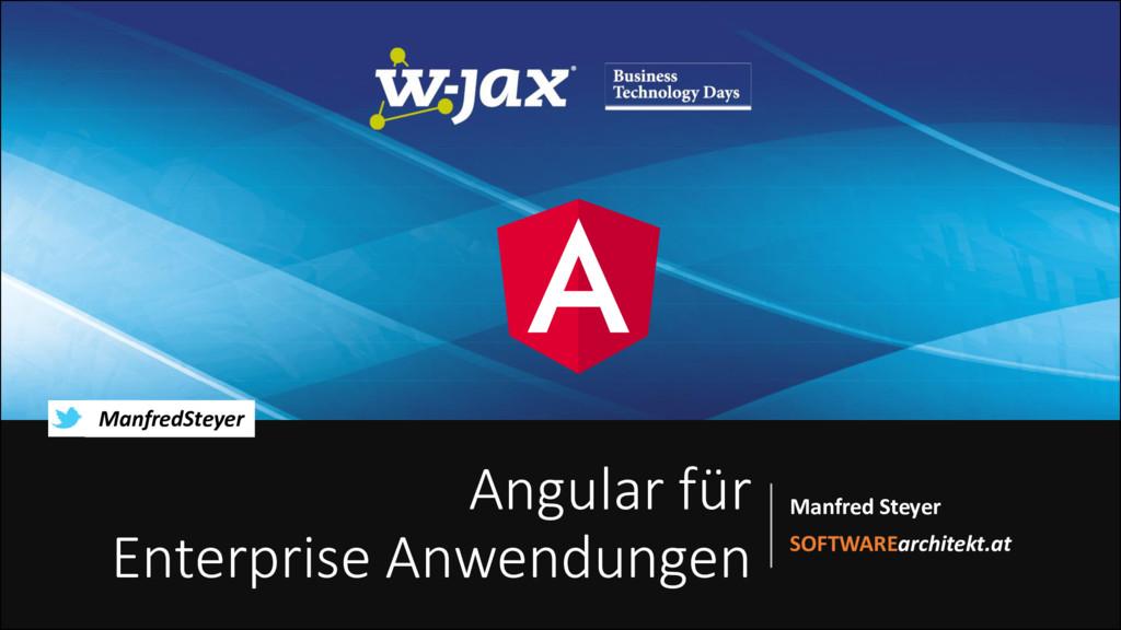 Angular für Enterprise Anwendungen Manfred Stey...