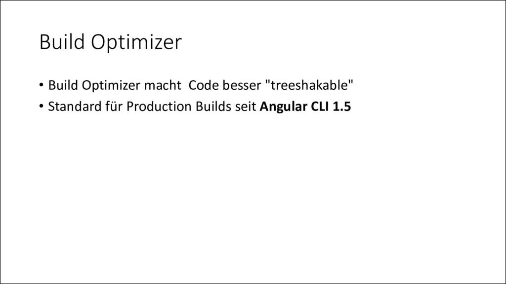 Build Optimizer • Build Optimizer macht Code be...