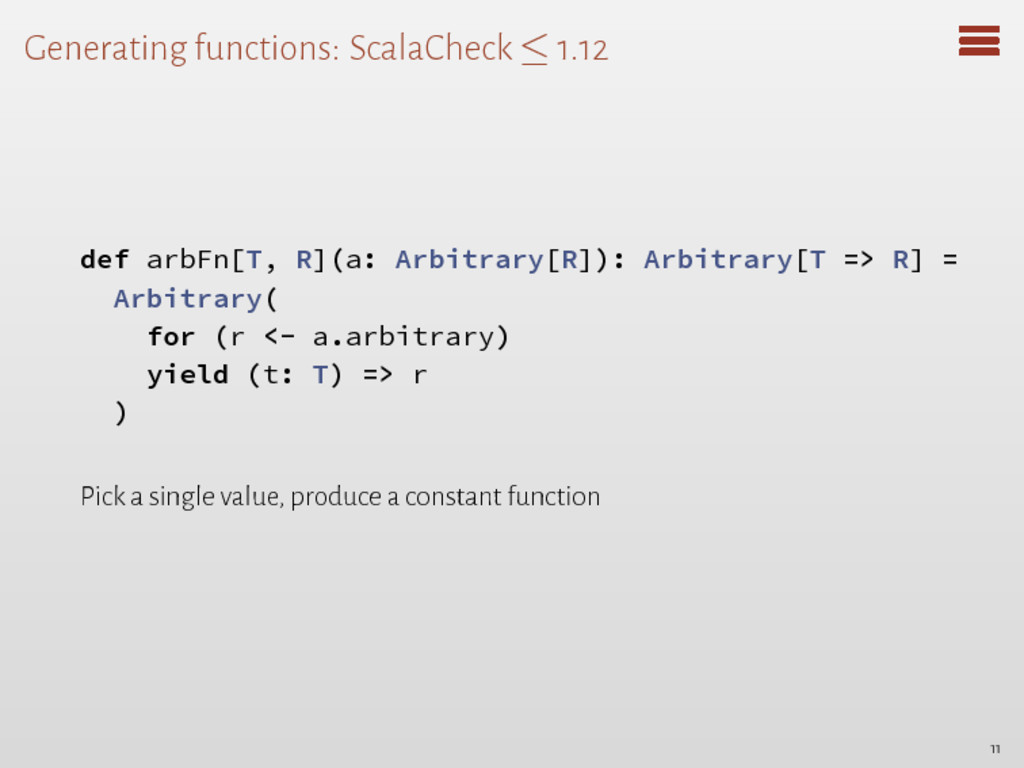 Generating functions: ScalaCheck ≤ 1.12 def arb...
