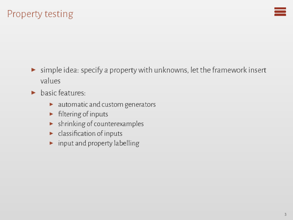 Property testing ▶ simple idea: specify a prope...