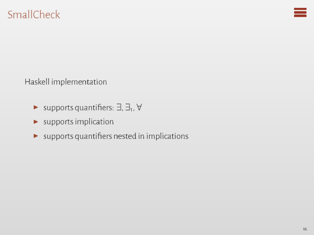 SmallCheck Haskell implementation ▶ supports qu...