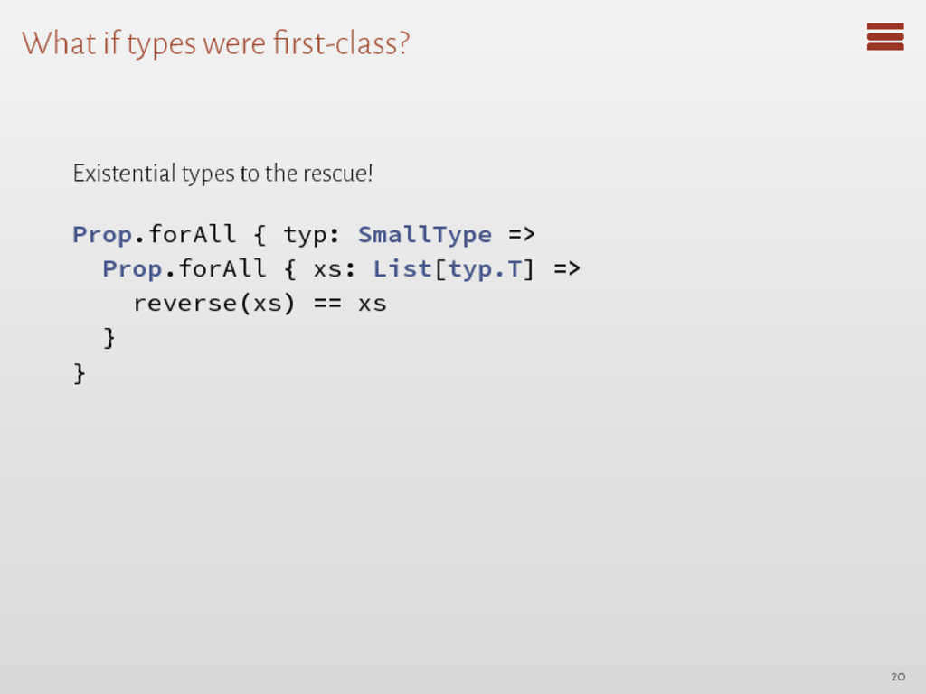 What if types were first-class? Existential type...