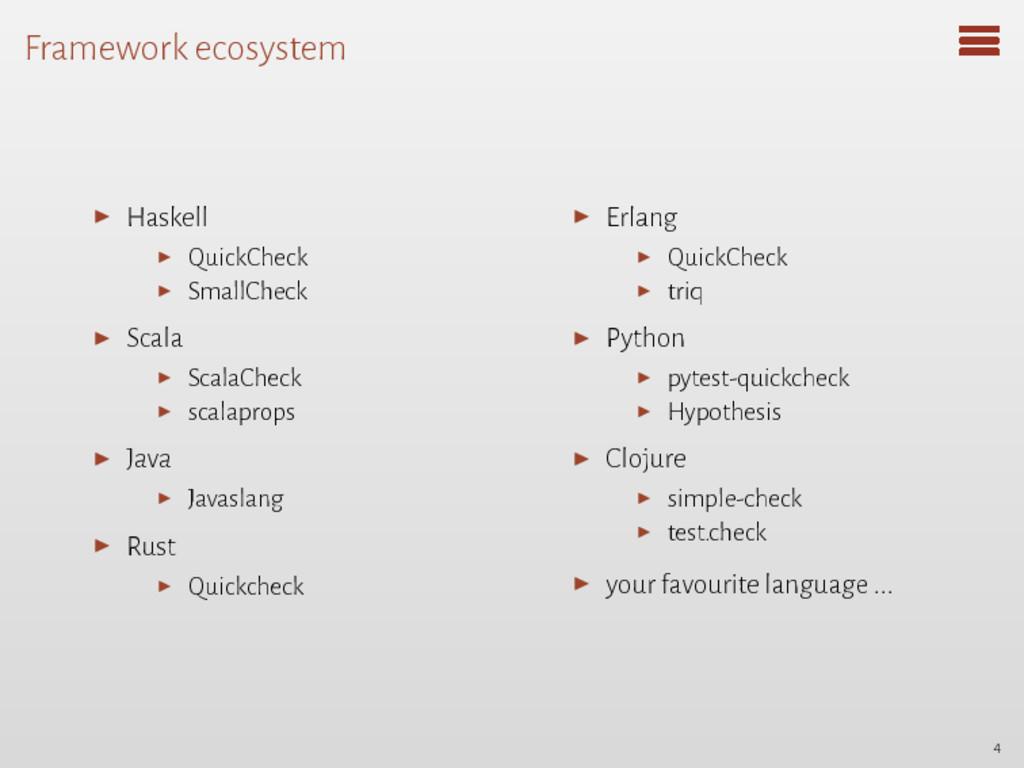 Framework ecosystem ▶ Haskell ▶ QuickCheck ▶ Sm...