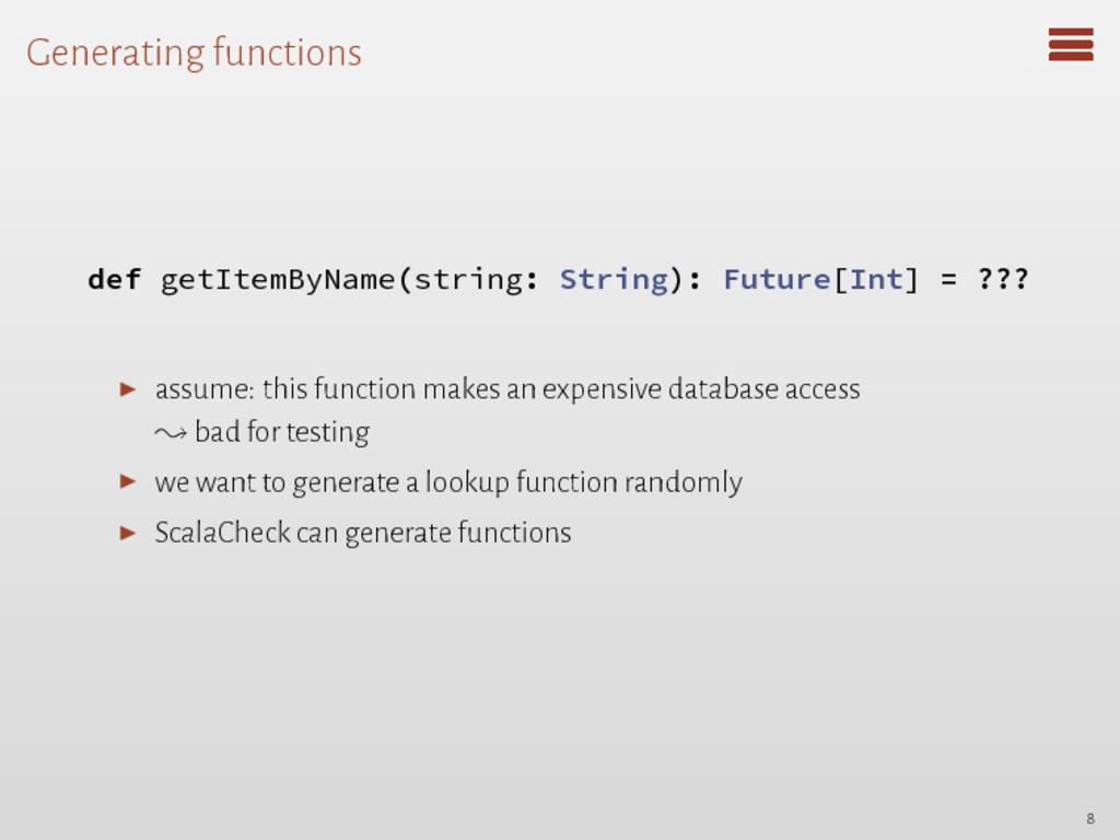 Generating functions def getItemByName(string: ...
