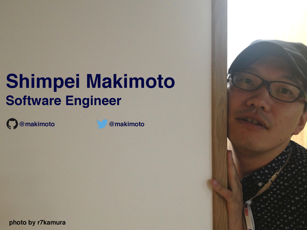 Shimpei Makimoto! Software Engineer photo by r7...