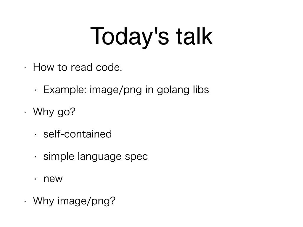 Today's talk w )PXUPSFBEDPEF w &YBNQMFJN...