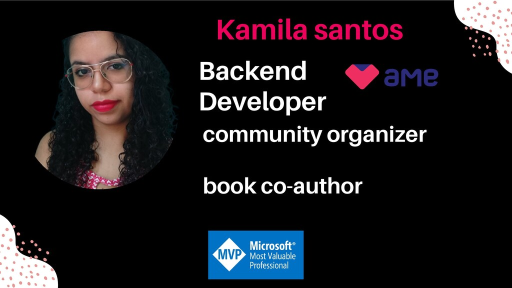 Kamila santos Backend Developer community organ...