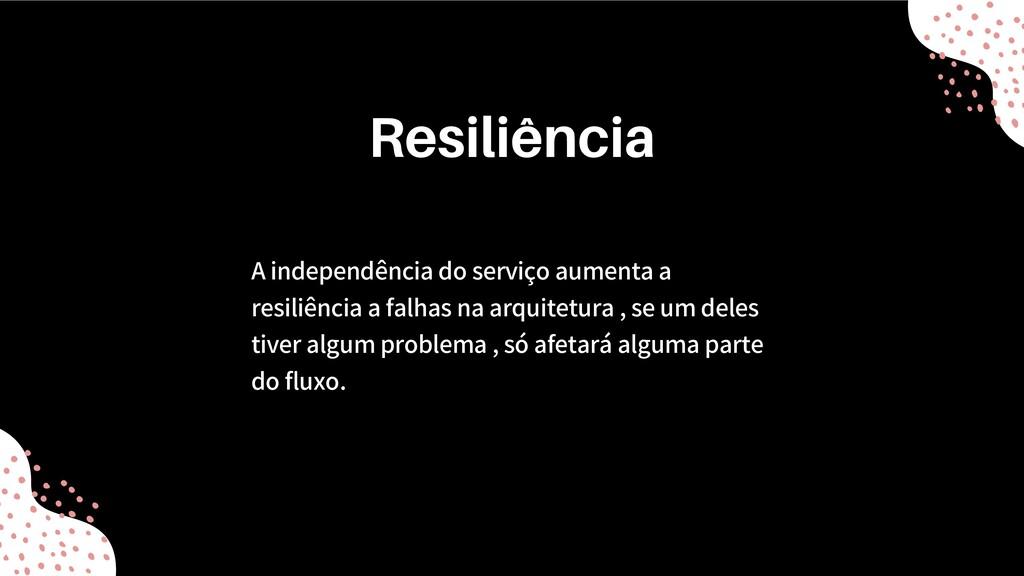 A independência do serviço aumenta a resiliênci...