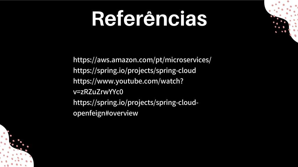https://aws.amazon.com/pt/microservices/ https:...
