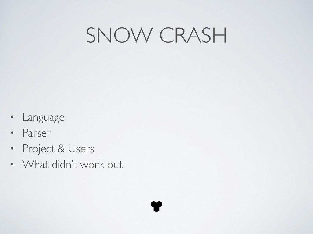 SNOW CRASH ! • Language  • Parser  • Projec...