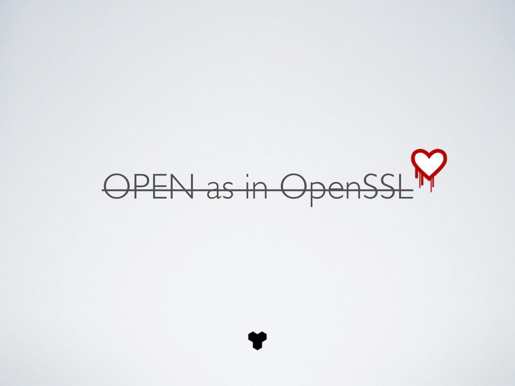 OPEN as in OpenSSL