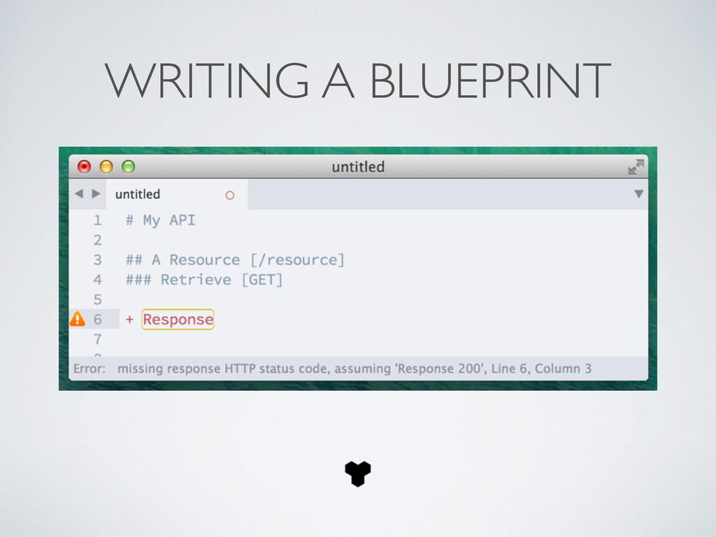 WRITING A BLUEPRINT