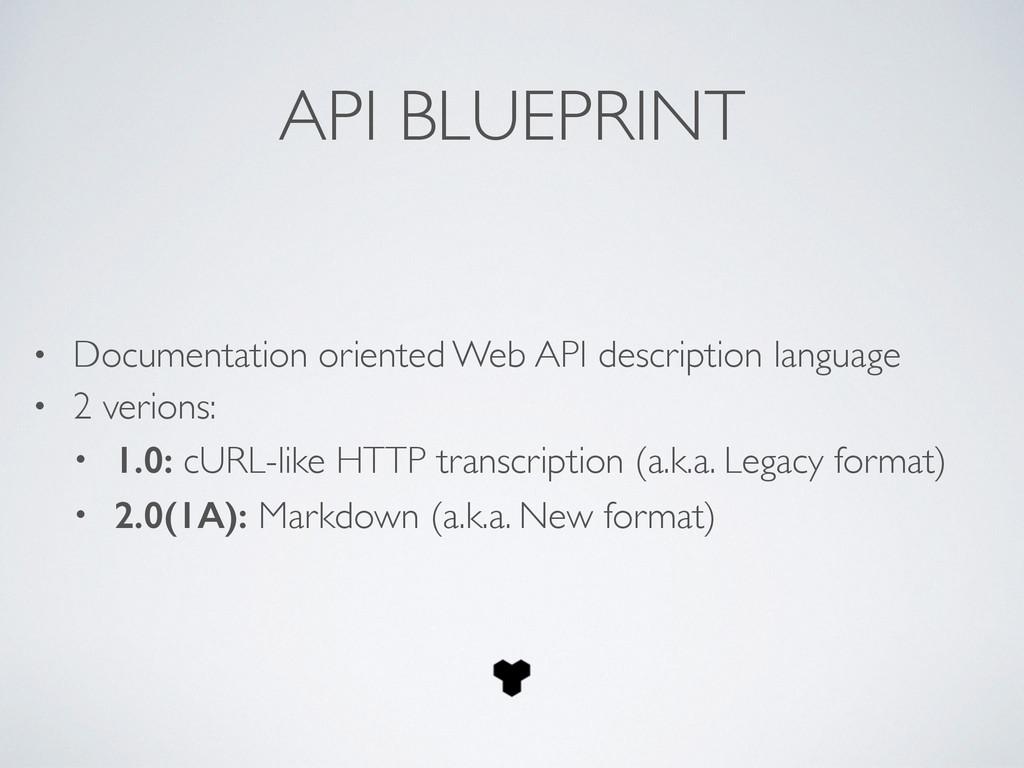 API BLUEPRINT • Documentation oriented Web API ...