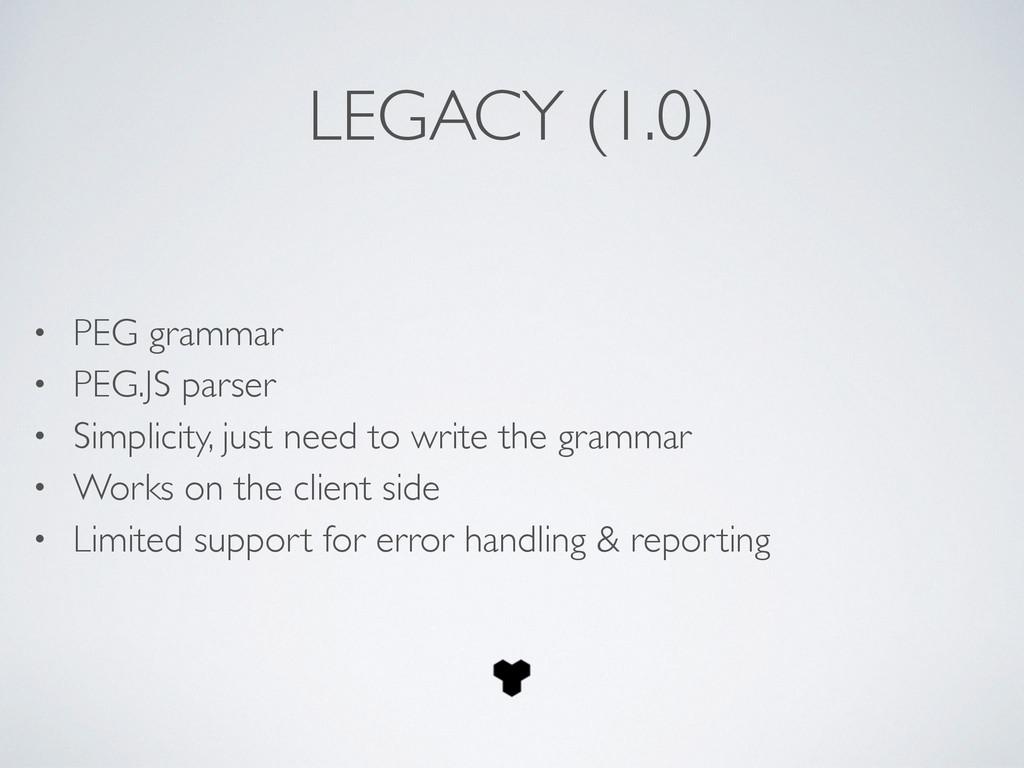 LEGACY (1.0) • PEG grammar  • PEG.JS parser ...