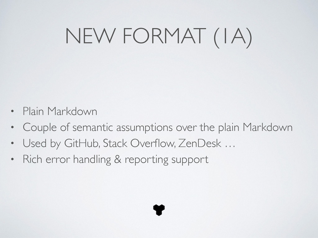 NEW FORMAT (1A) • Plain Markdown	 