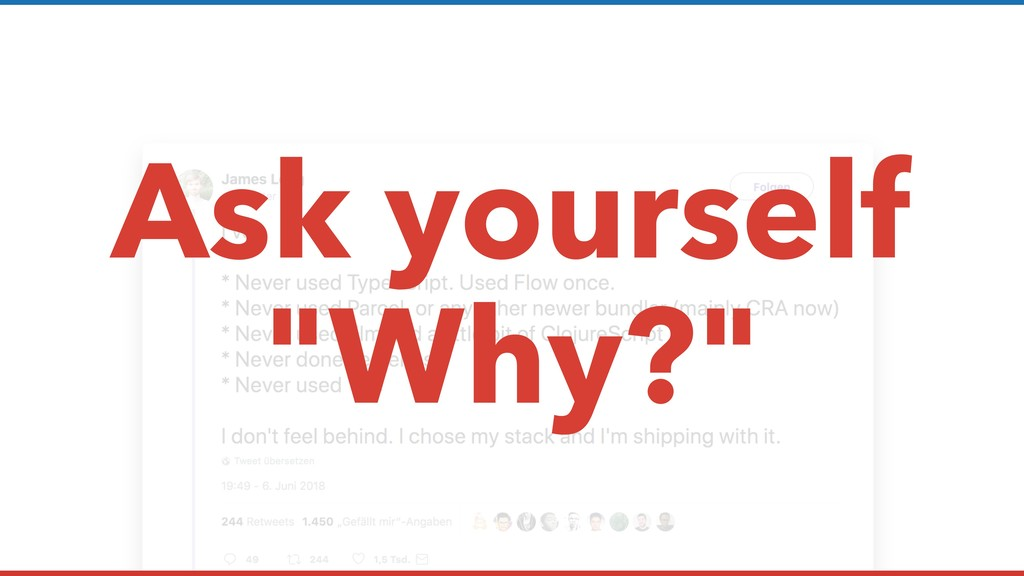 "Ask yourself ""Why?"""