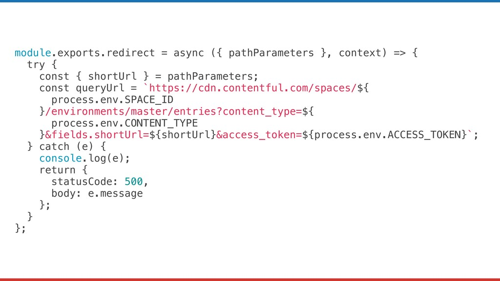 module.exports.redirect = async ({ pathParamete...