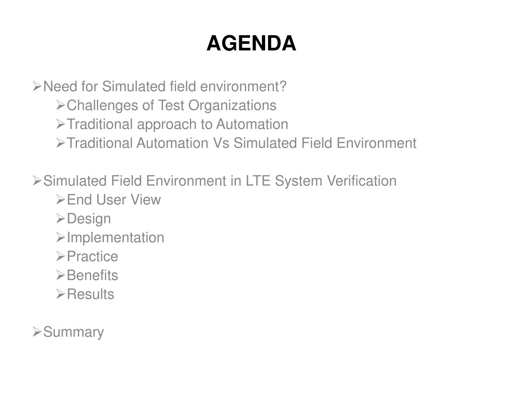 AGENDA Need for Simulated field environment? Ch...
