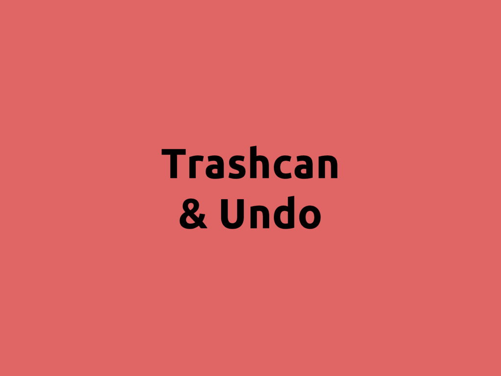 Trashcan & Undo