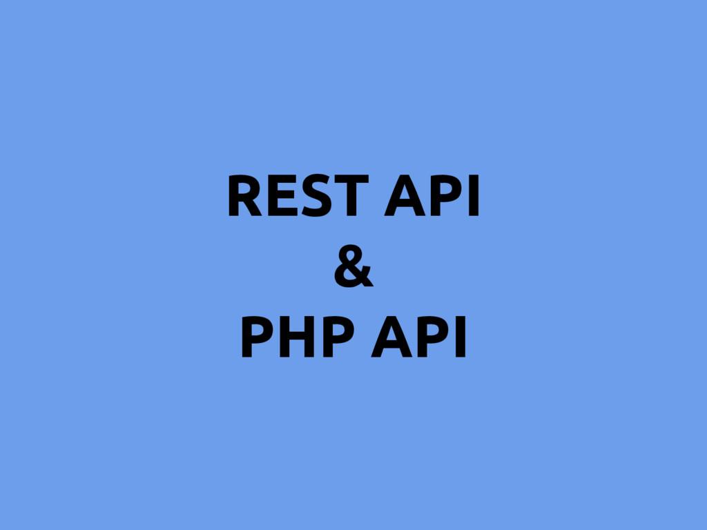 REST API & PHP API