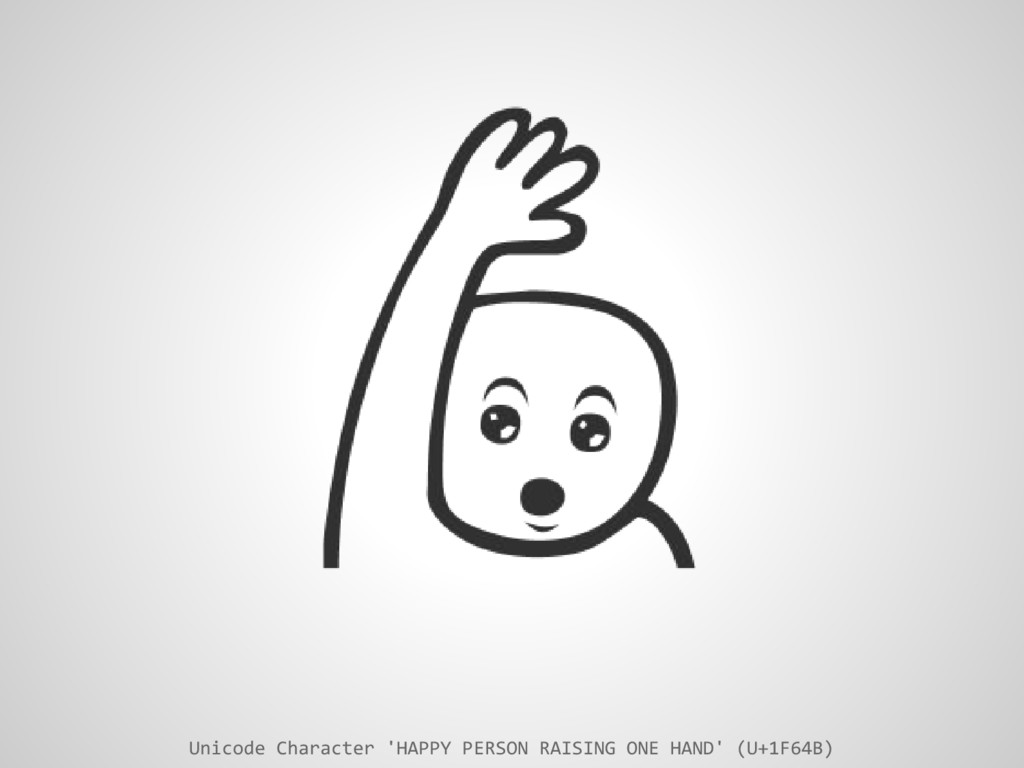 Unicode Character 'HAPPY PERSON RAISING ONE HAN...