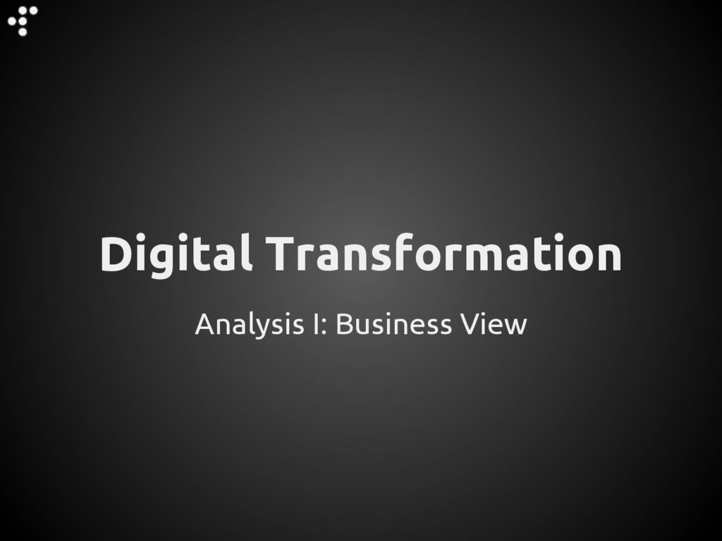 Analysis I: Business View Digital Transformation