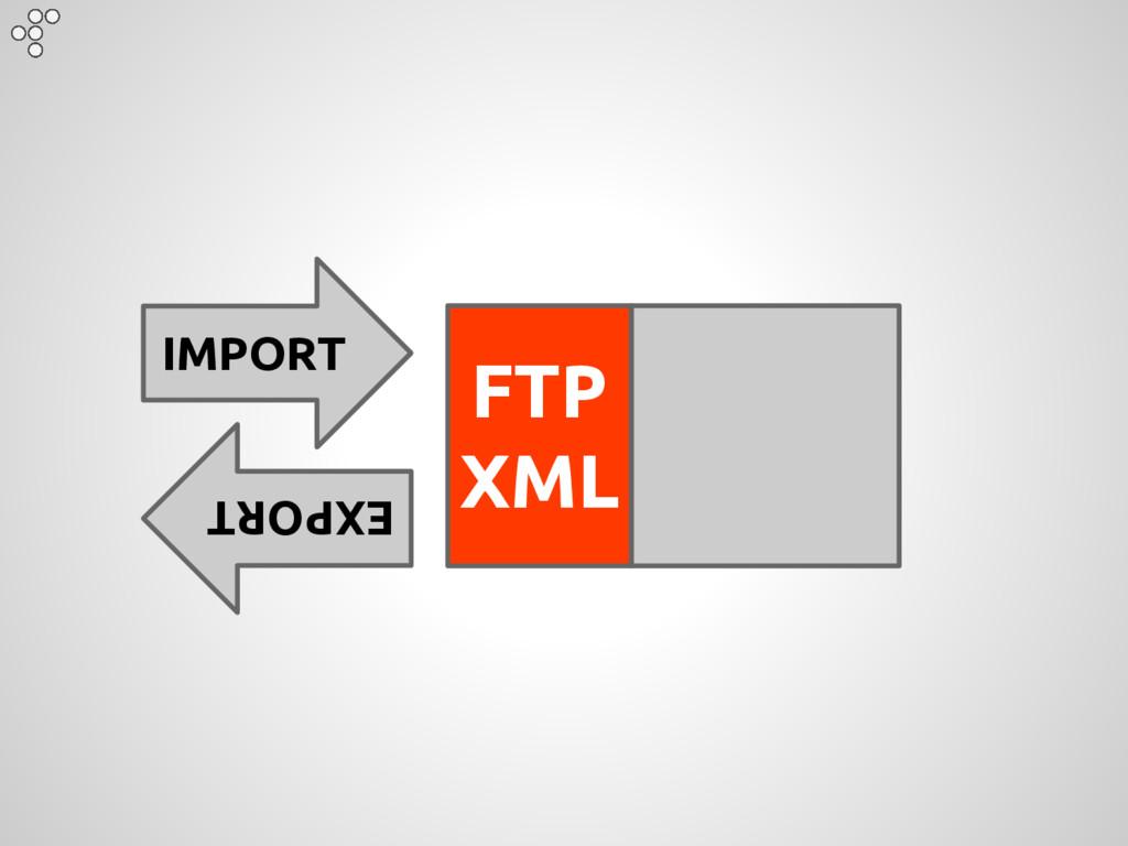 IMPORT EXPORT FTP XML