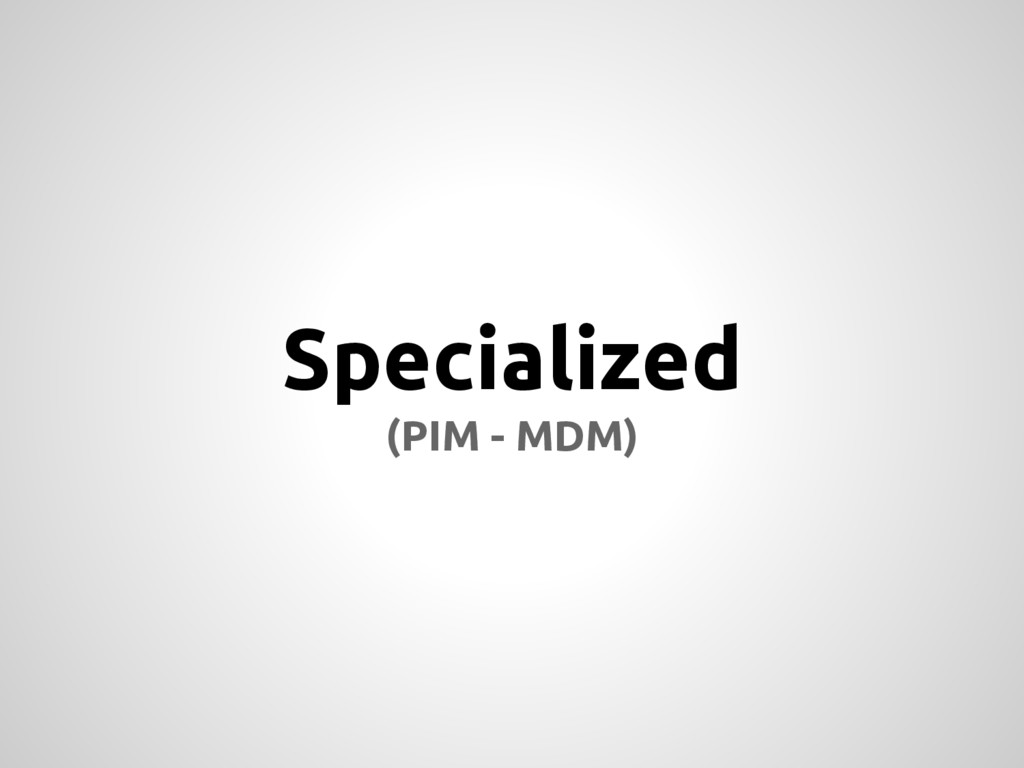 Specialized (PIM - MDM)