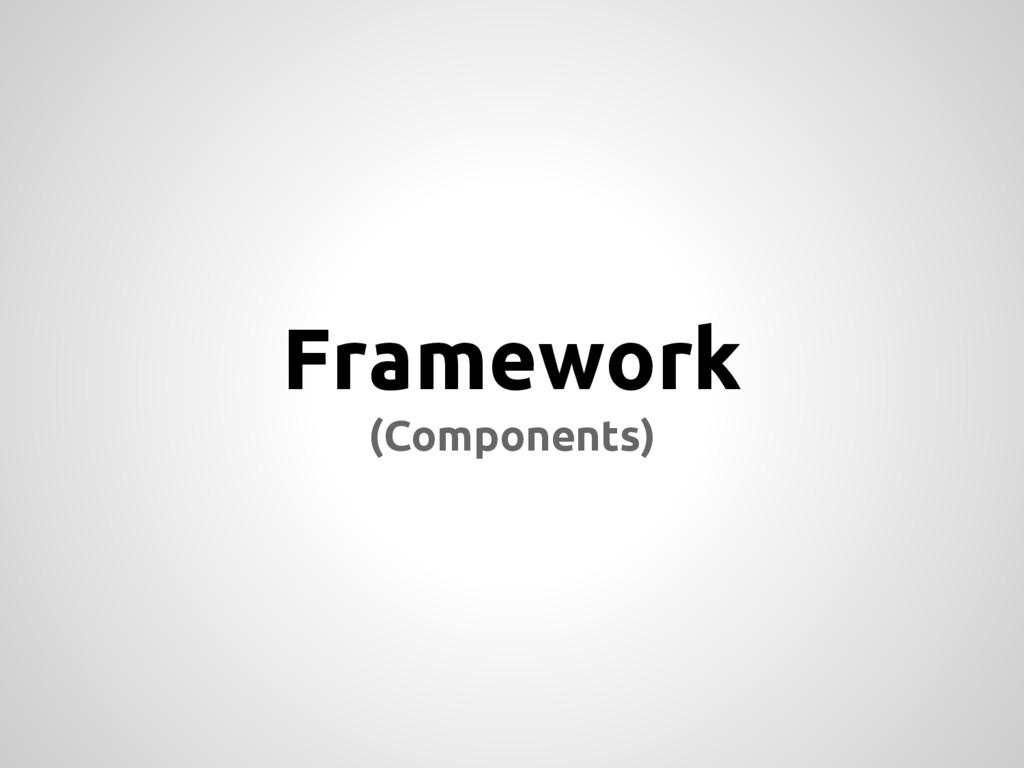 Framework (Components)