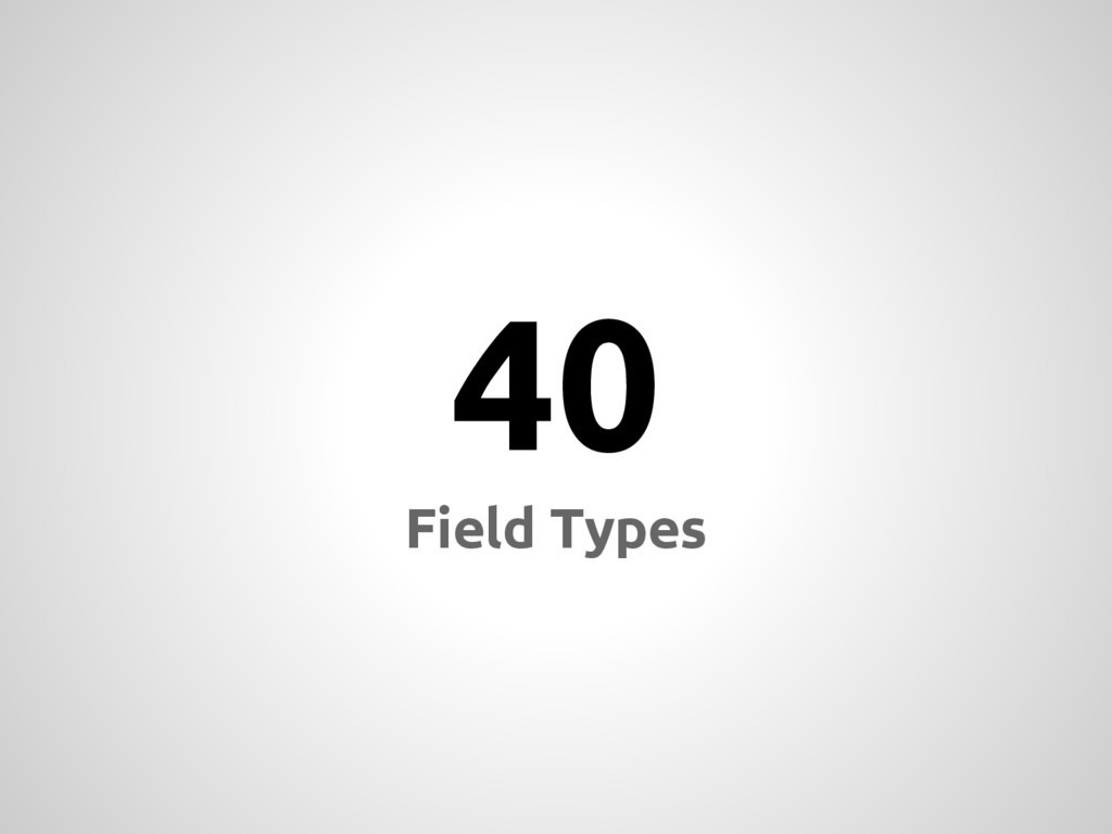 40 Field Types