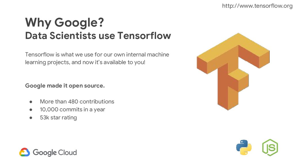 Why Google? Data Scientists use Tensorflow Tens...