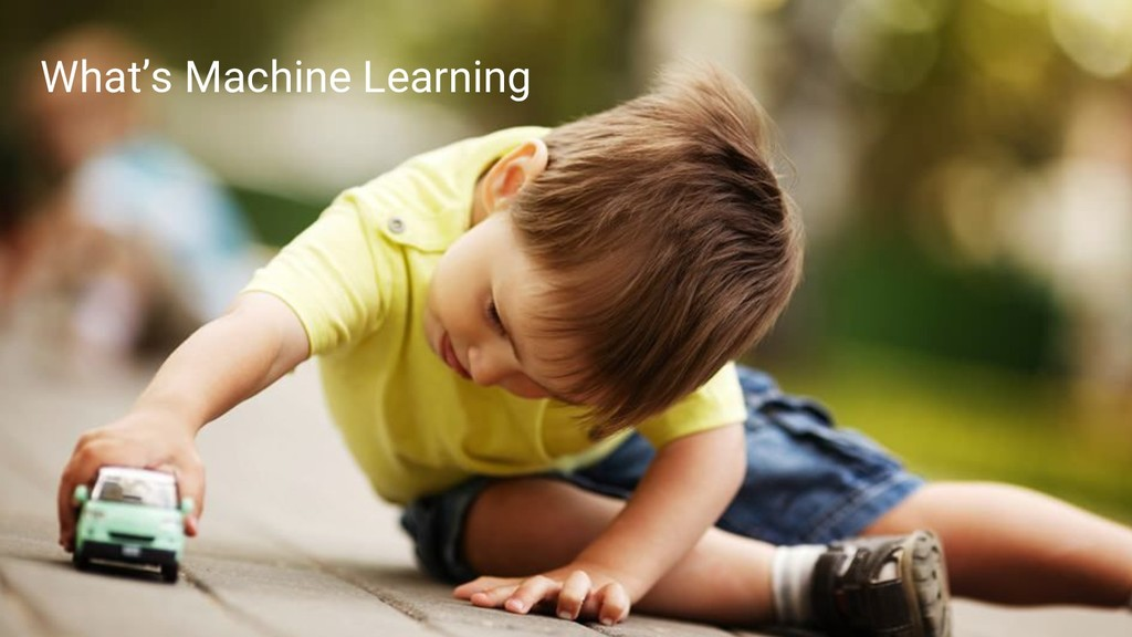 4 What's Machine Learning