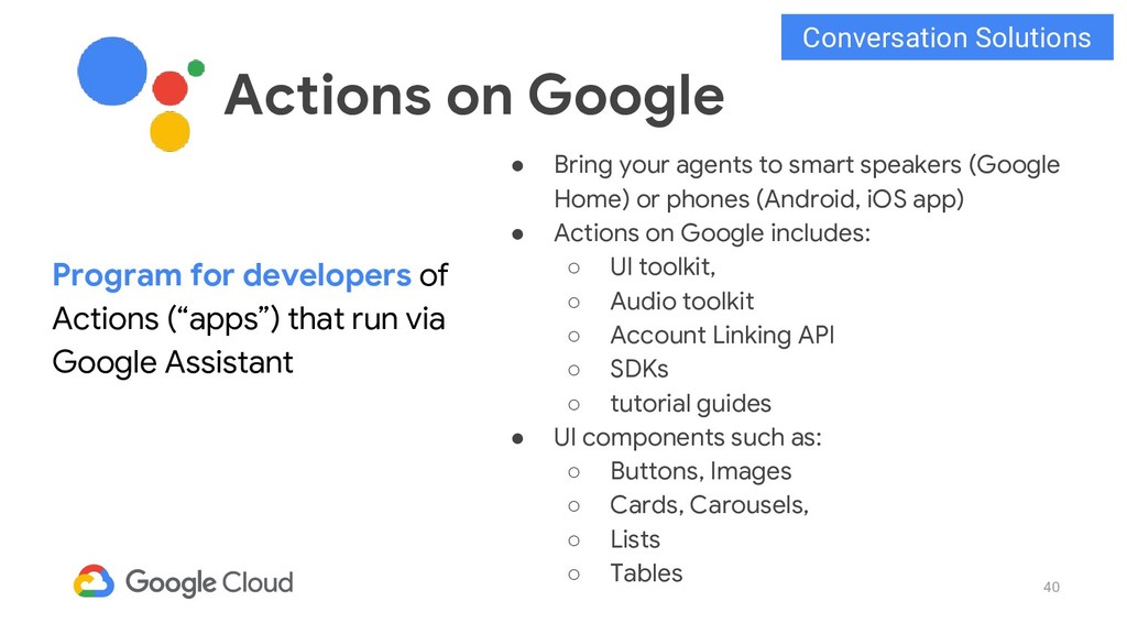 40 ● Bring your agents to smart speakers (Googl...