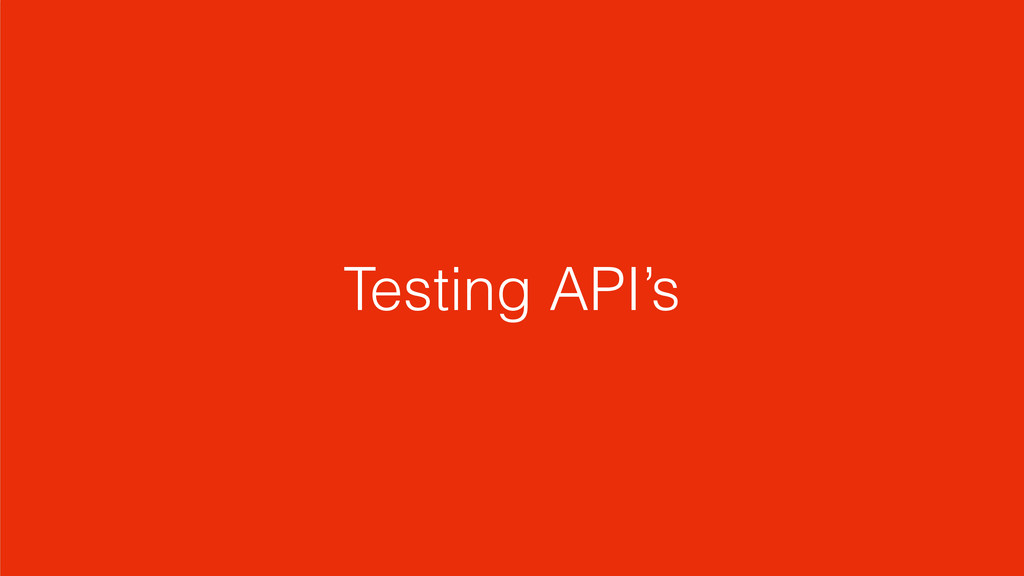 Testing API's