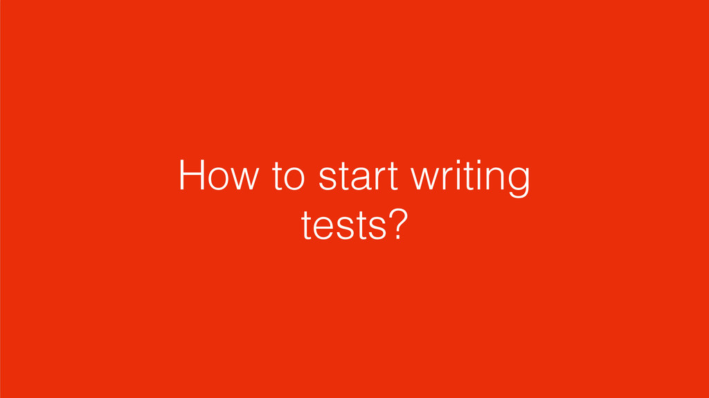 How to start writing tests?