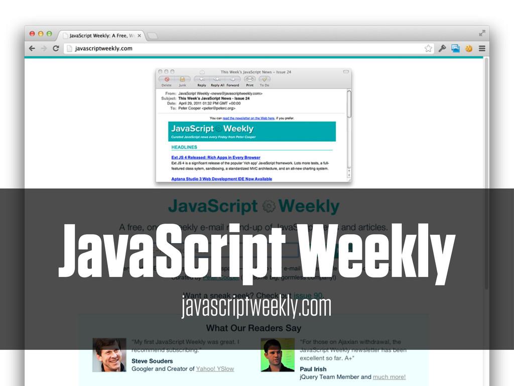 JavaScript Weekly javascriptweekly.com