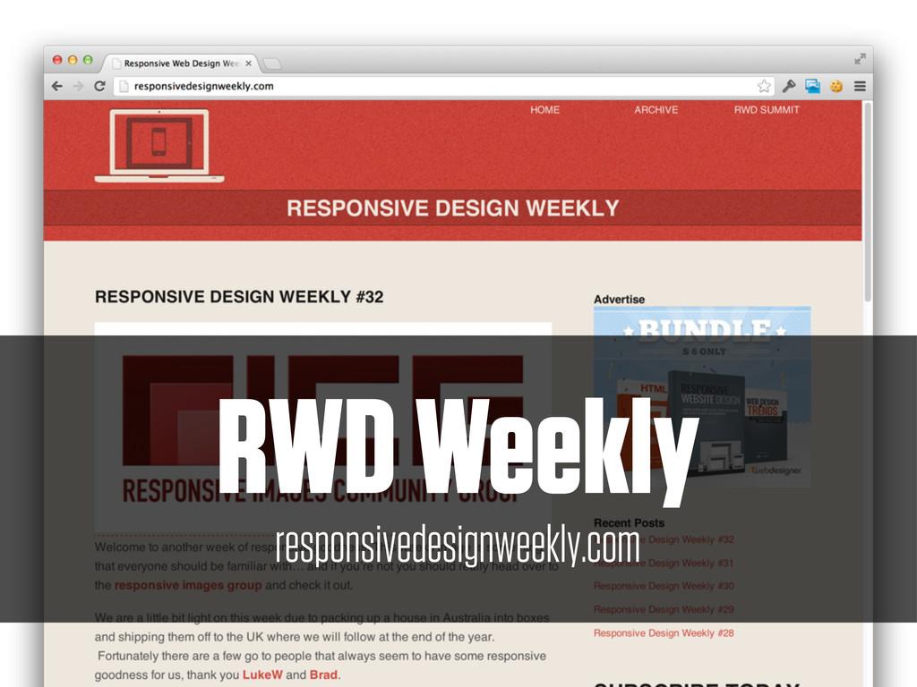 RWD Weekly responsivedesignweekly.com