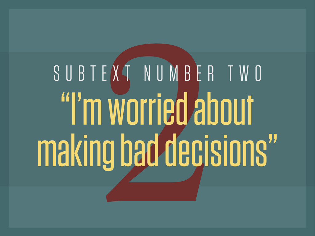 "2 ""I'm worried about making bad decisions"" S U ..."