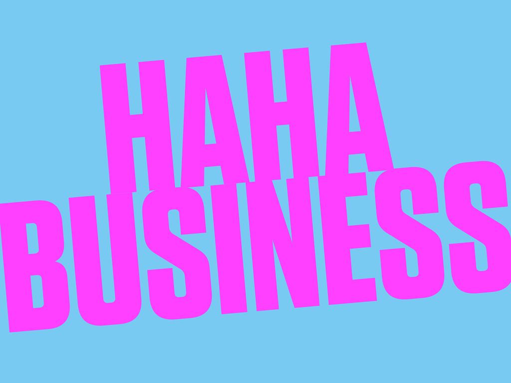 HAHA BUSINESS