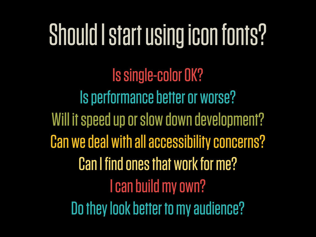 Should I start using icon fonts? Is single-colo...