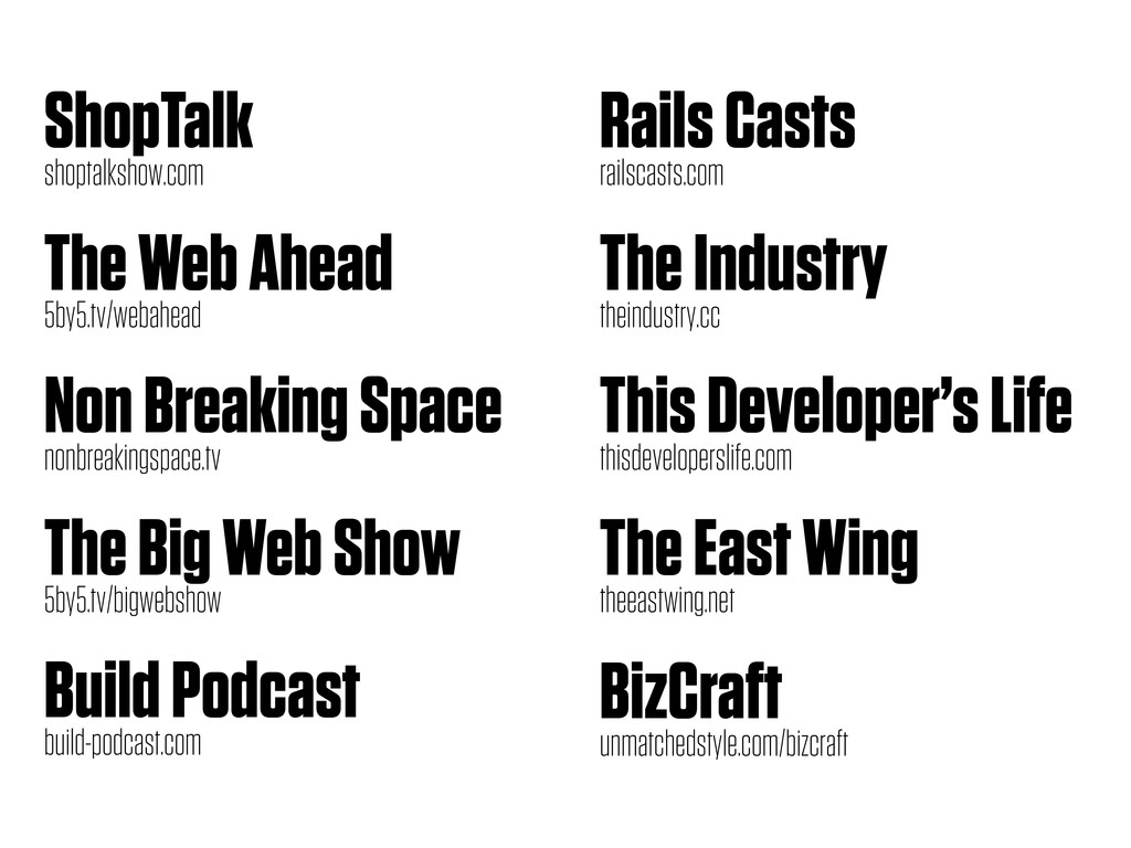 ShopTalk shoptalkshow.com The Web Ahead 5by5.tv...