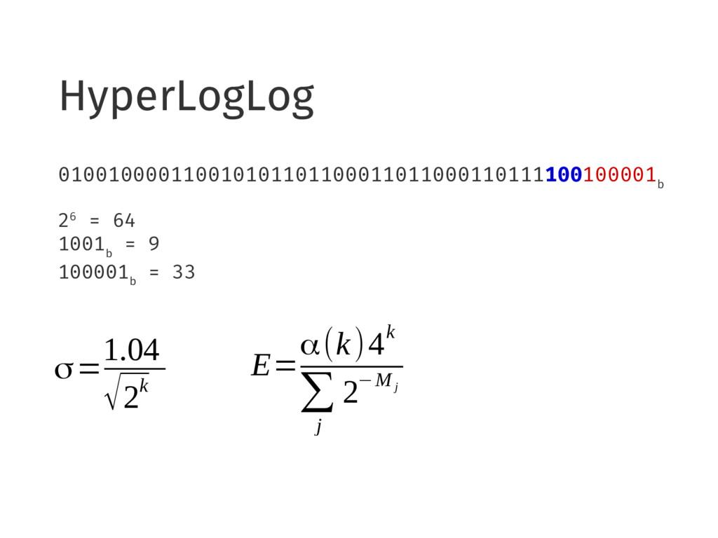 HyperLogLog 01001000011001010110110001101100011...
