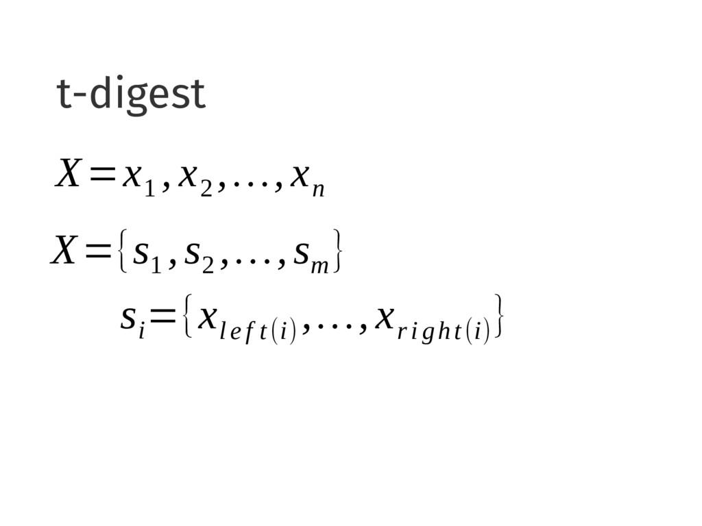 t-digest X=x 1 , x 2 ,…, x n X={s 1 ,s 2 ,…,s m...
