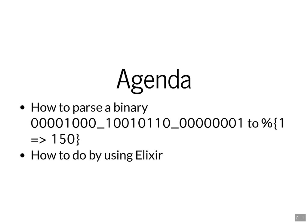 Agenda Agenda How to parse a binary to How to d...
