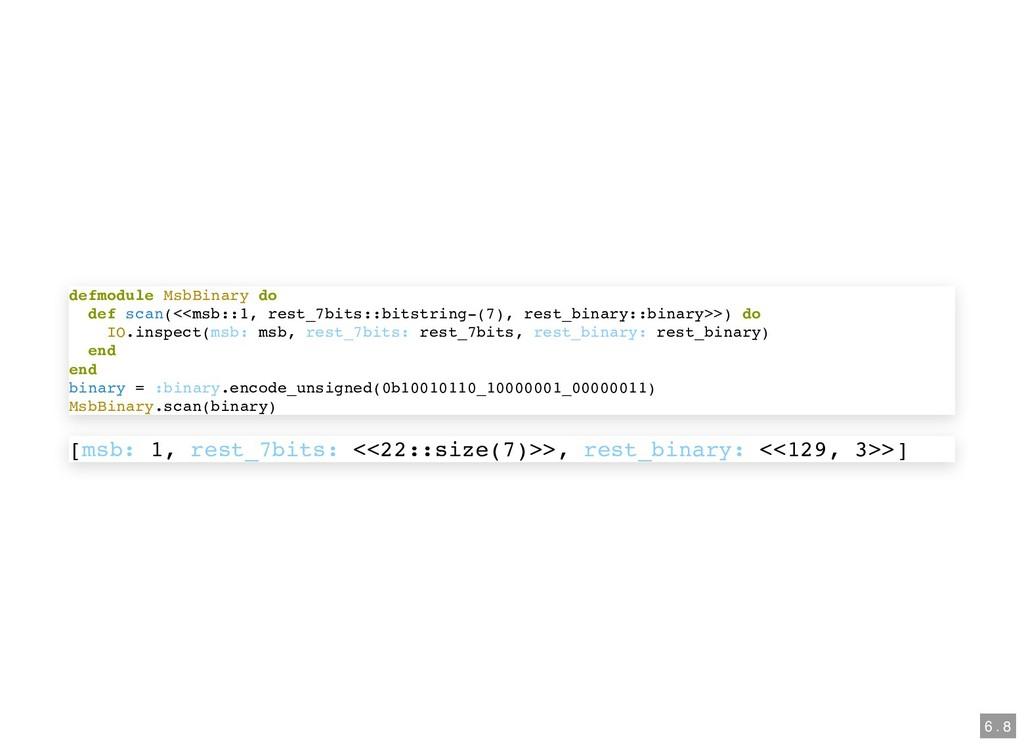 defmodule MsbBinary do def scan(<<msb::1, rest_...