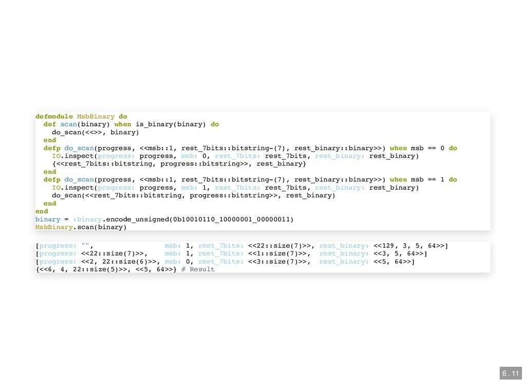 defmodule MsbBinary do def scan(binary) when is...