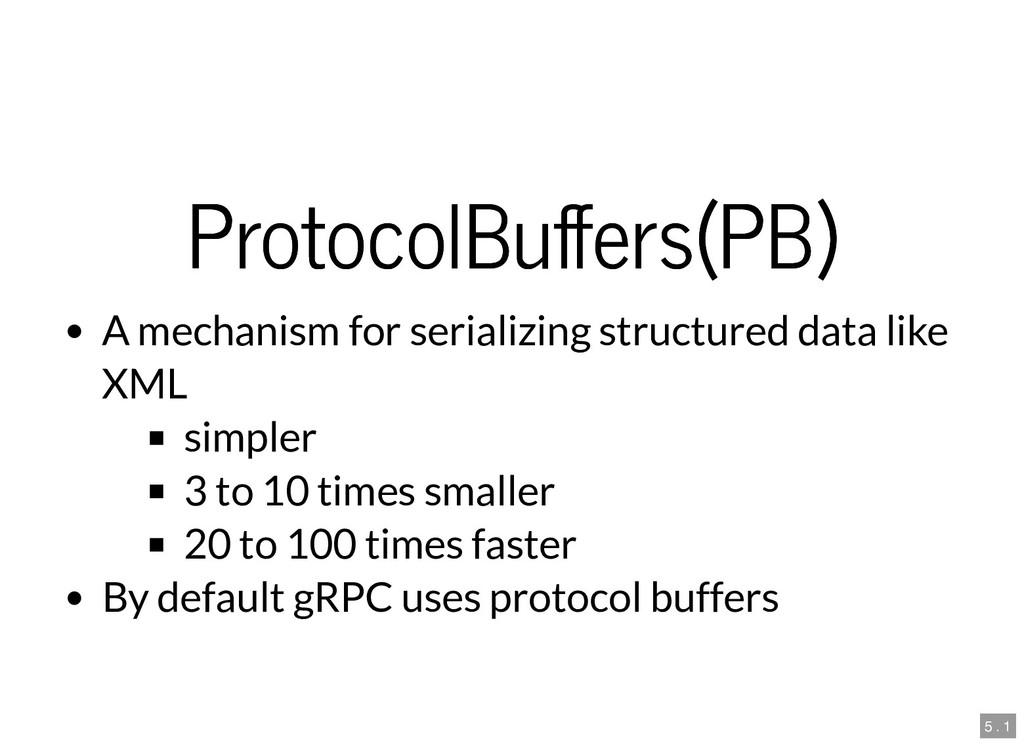ProtocolBu ers(PB) ProtocolBu ers(PB) A mechani...