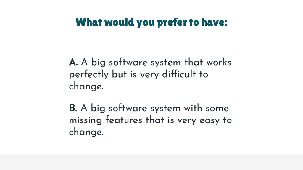 A. A big software system that works perfectly b...