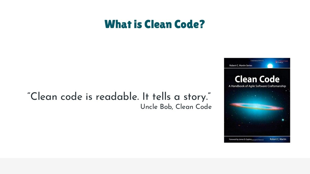 "What is Clean Code? ""Clean code is readable. It..."